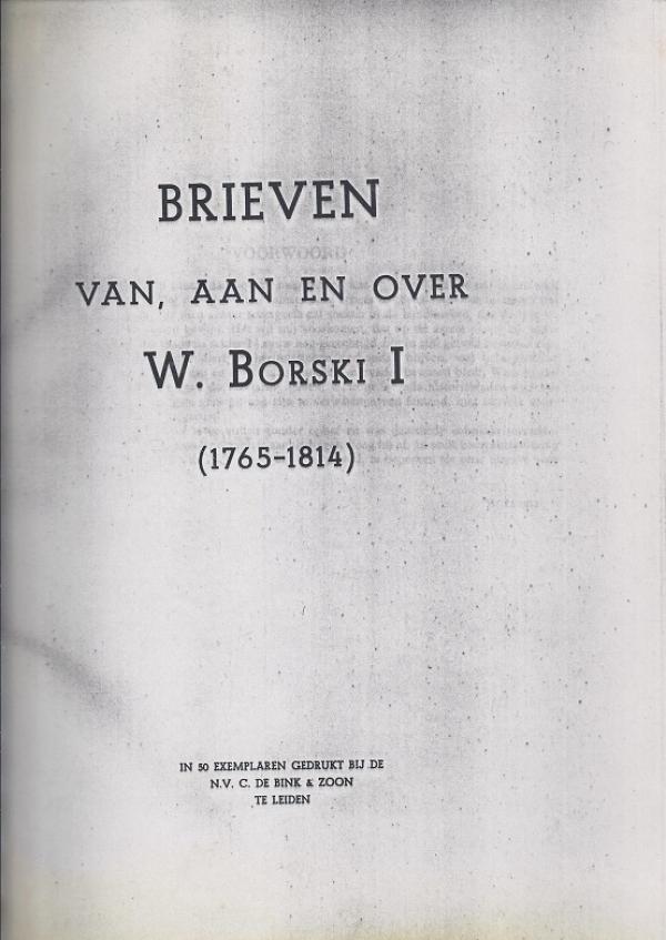 Brieven van, aan en over W.Borski I