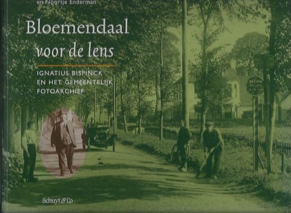Bloemendaal voor de lens, Ignatius Bispinck en het gemeentelijk fotoarchief.